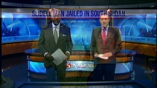 Slidell man arrested in South Sudan
