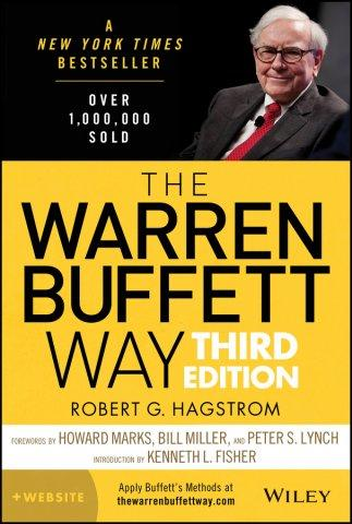 Wiley Announces the Publication of The Warren Buffett Way 3e, by Robert Hagstrom, a Newly Revised Edition of Its Bestselling Book Plus a Companion Website, Workbook, and Video Course
