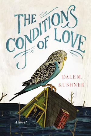 """This book cover image released by Grand Central Publishing shows """"The Conditions of Love,"""" by Dale M. Kushner. (AP Photo/Grand Central Publishing)"""