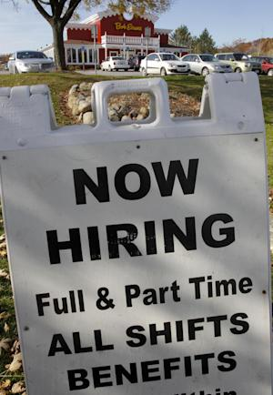 FILE- In this Wednesday, Nov 2, 2011, file photo, the Bob Evans restaurant in Solon, Ohio advertises job openings. The latest evidence that the economy is making steady gains emerges from a gauge of future economic activity, which increased in October at the fastest pace in eight months. A string of better-than-expected reports on the economy have some analysts revising up their forecasts for economic growth. But they caution that their brighter outlook remains under threat from Europe's financial crisis. (AP Photo/Amy Sancetta)