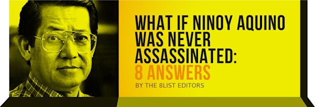 What if Ninoy Aquino was Never Assassinated: 8 Answers