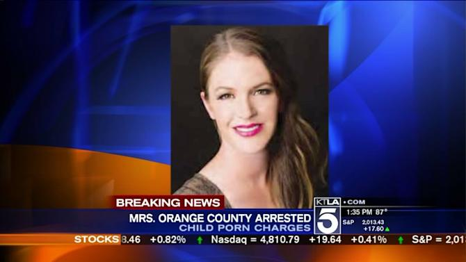 Former Mrs. Orange County Accused of Selling Child Porn Allegedly Used 4-Year-Old Family Member
