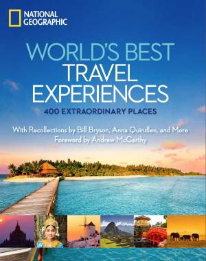"""This undated image provided by National Geographic shows the cover of one of the publisher's recent books, """"World's Best Travel Experiences."""" The hard-cover coffee-table style book is a guide to 400 extraordinary destinations, from  wild places and urban spaces to man-made wonders and beach paradise locations. (AP Photo/National Geographic)"""