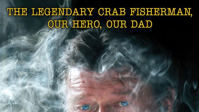 """Captain Phil Harris: The Legendary Crab Fisherman, Our Hero, Our Dad"" By Josh Harris, Jake Harris, Blake Chavez and Steve Springer"