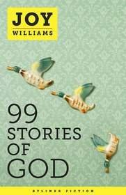 A New Byliner Original: 99 STORIES OF GOD
