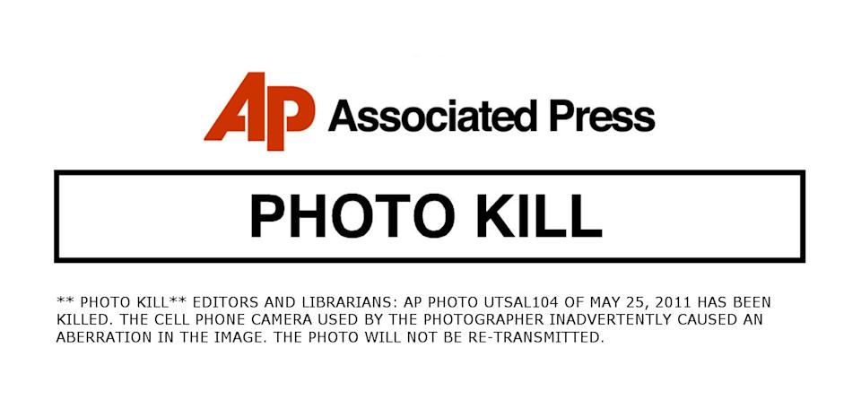 ** PHOTO KILL** EDITORS AND LIBRARIANS: AP PHOTO UTSAL104 OF MAY 25, 2011 HAS BEEN KILLED. THE CELL PHONE CAMERA USED BY THE PHOTOGRAPHER INADVERTENTLY CAUSED AN ABERRATION IN THE IMAGE. THE PHOTO WILL NOT BE RE-TRANSMITTED.