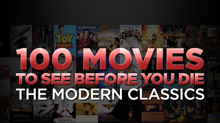100 movies to see before you die the modern classics