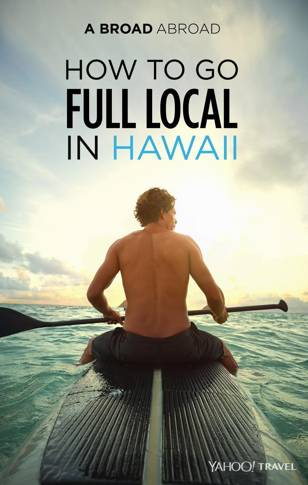 WATCH: How to Go Full Local in Hawaii