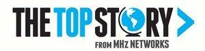 MHz Launches The Top Story, a Digital Global News Short
