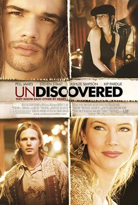 Pell James , Steven Strait , Kip Pardue and Ashlee Simpson star in Lions Gate Films' Undiscovered