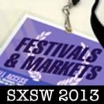 Deadline Festivals & Markets Watch Podcast – SXSW 2013