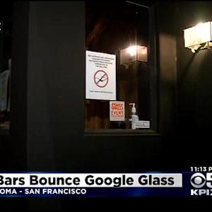 Growing Number Of Bay Area Bars Banning Google Glass