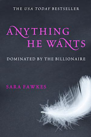 "This book cover image released by St. Martin's Press shows ""Anything He Wants: Dominated by the Billionaire,"" by Sara Fawkes. More than a dozen novels are expected to benefit from E L James' multimillion-selling erotic trilogy ""Fifty Shades"" and new ones continue to be acquired. St. Martin's Press announced Tuesday, Aug. 21, 2012 that it had acquired Fawkes erotic series.  (AP Photo/St. Martin's Press)"