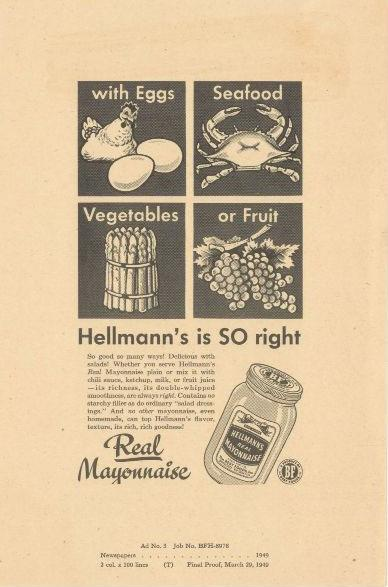 This undated image provided by Hellman's shows a 1949 advertisement for Hellmann's mayonnaise. Hellman's turns 100 in 2013 and to celebrate the anniversary, owner Unilever Food is launching a marketing campaign including a Facebook page and YouTube videos featuring chef Mario Batali cooking up his favorite Hellman's recipes, a smartphone app and a June event featuring the world's largest picnic table. (AP Photo/Hellman's)