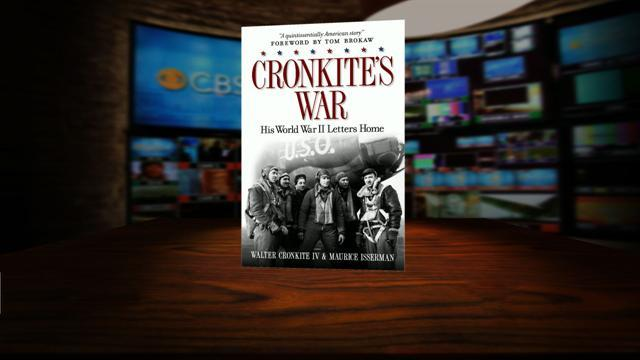 """Cronkite's War: His World War II Letters Home"""