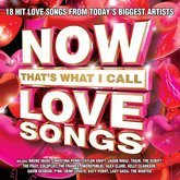 'NOW That's What I Call Love Songs' Gathers A Bouquet Of 18 Romantic Hits From Today's Top Artists, Just In Time For Valentine's Day