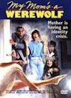 Poster of My Mom's a Werewolf