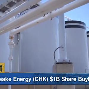 Chesapeake Energy Soars on $1B Buyback Plan After $5B Asset Sale