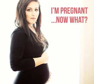 I'm pregnant...now what?!