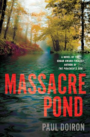 "This book cover image released by Minotaur shows ""Massacre Pond,"" by Paul Doiron. (AP Photo/Minotaur)"
