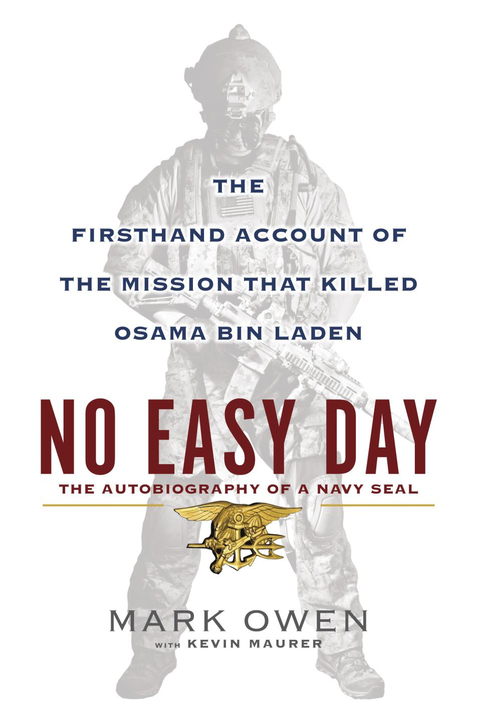 "This book cover image released by Dutton shows ""No Easy Day: The Firsthand Account of the Mission that Killed Osama Bin Laden,"" by Mark Owen with Kevin Maurer. (AP Photo/Dutton, File)"