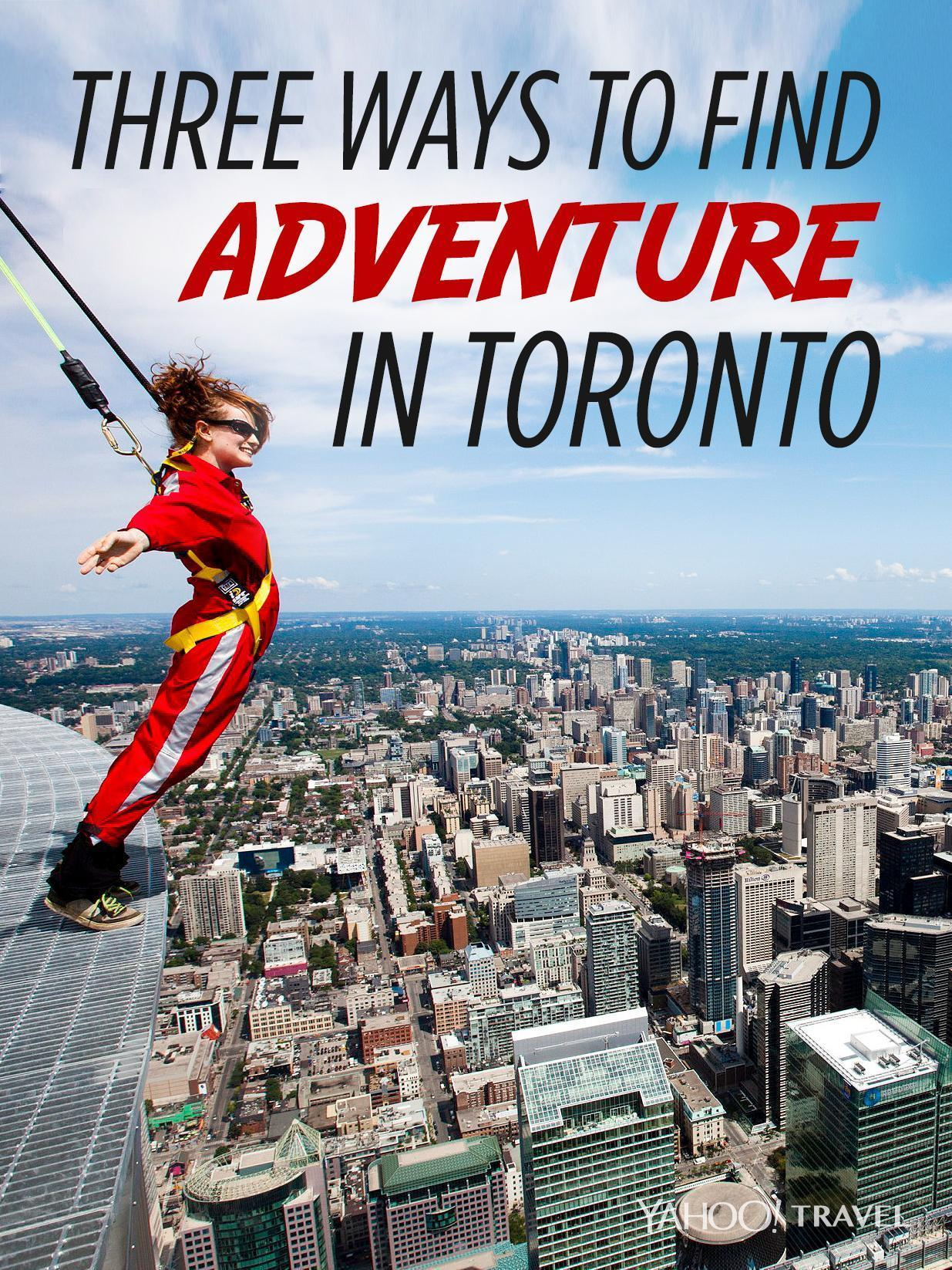 Three Ways to Find Adventure in Toronto