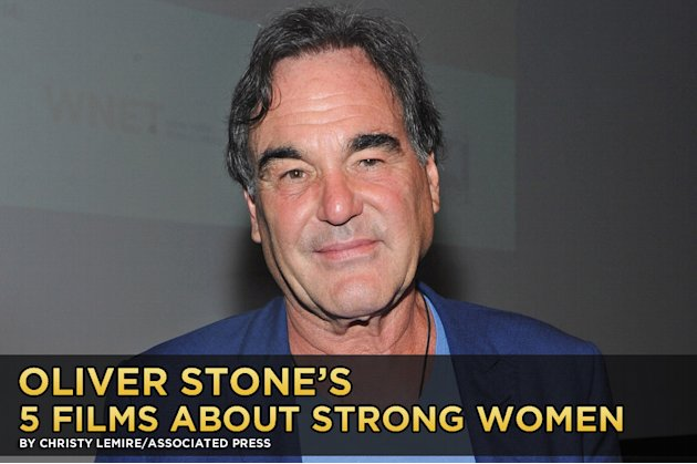 Oliver Stones Five Films About Strong Women