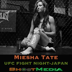 TheSHOOT!: Miesha Tate UFC Fight Night Japan