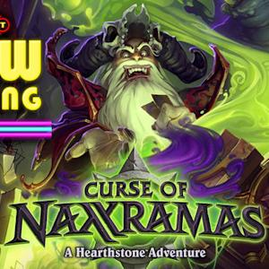 Curse of Naxxramas - Now Playing
