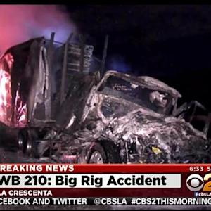 Big Rig Crash, Fire Forces Closure Of WB 210 Freeway In La Crescenta