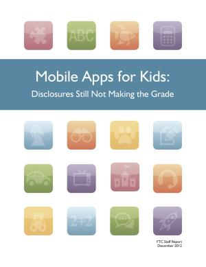 "This handout image provided by the Federal Trade Commission (FTC) shows the cover of the FTC's  ""Mobile Apps for Kids: Disclosures Still Not Making the Grade"" guide. The Federal Trade Commission is investigating an unspecified number of software companies that make cellphone apps to determine whether they have violated the privacy rights of children by quietly collecting personal information from their phones then sharing it with advertisers and data brokers, the agency said Monday. Such apps can capture a child's physical location, phone numbers of their friends and more.  (AP Photo/FTC)"