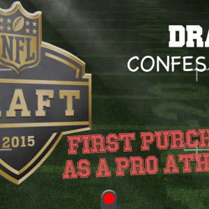 NFL Draft Confession Camera: First Purchase As A Pro Athlete