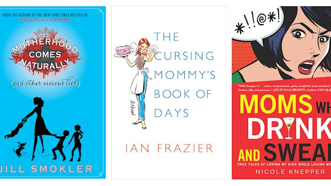 """This combo image of book cover images released by, from left, Gallery Books, Farrar, Straus and Giroux and NAL Trade, shows """"Motherhood Comes Naturally (and Other Vicious Lies), by Jill Smokler, """"The Cursing Mommy's Book of Days,"""" by Ian Frazier, and  """"Moms Who Drink and Swear: True Tales of Loving My Kids While Losing My Mind,"""" by Nicole Knepper. Mother's Day has taken a dark yet funny turn in a fresh round of books about derelict parenting. And they're joined by some funny dads who touch on motherhood in equally twisted ways. (AP Photo)"""
