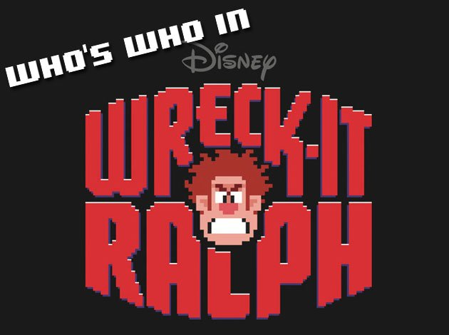Who's Who in Wreck-It Ralph