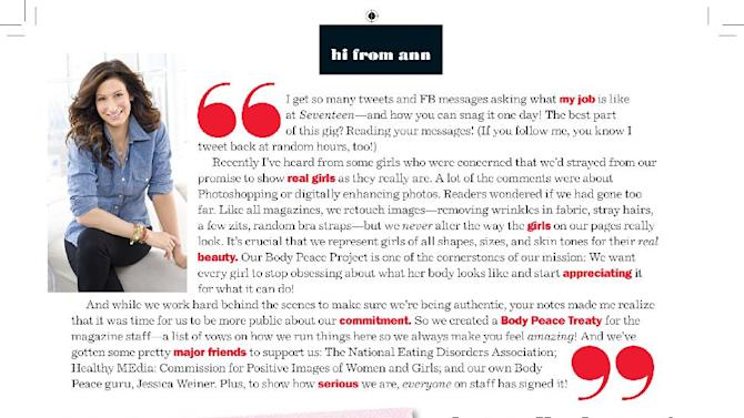 This image released by Seventeen magazine shows the letter from the editor page from the August 2012 issue of the popular teen magazine. Seventeen's Editor-in-Chief Ann Shoket responded to a campaign led by Julia Bluhm, vowing never to alter girls' bodies or faces.  In May, Bluhm presented the magazine with a petition of more than 85,000 signatures asking Seventeen Magazine to run at least one unaltered photo spread a month. (AP Photo/Seventeen)