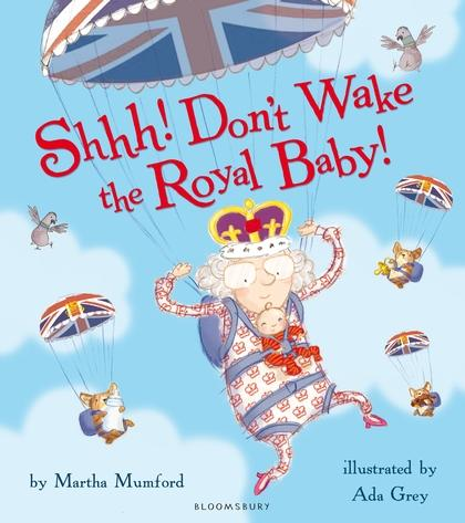 """Shhh! Don't Wake the Royal Baby!"""