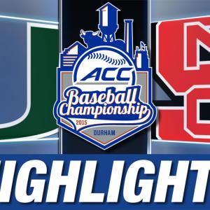 Miami vs NC State | 2015 ACC Baseball Championship Highlights