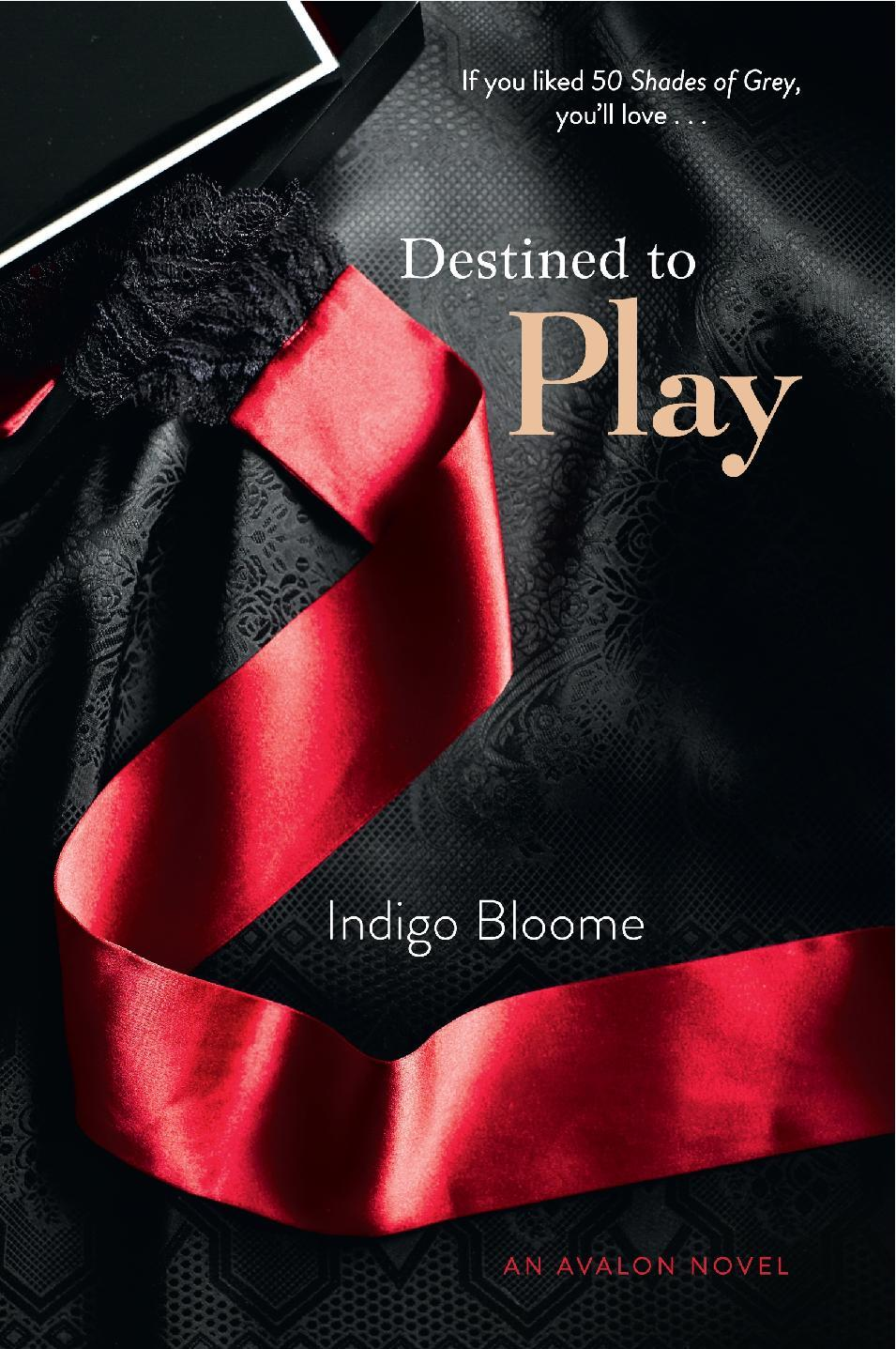 "This book cover image released by Avon Red shows ""Destined to Play,"" by Indigo Bloome. The erotic novel by Australian author Indigo Bloome will be released in paperback on Sept. 11, 2012. (AP Photo/Avon Red)"