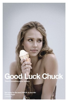 Jessica Alba stars in Lionsgate Films' Good Luck Chuck