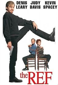 the ref is a great holiday movie with Dennis Leary and judy davis