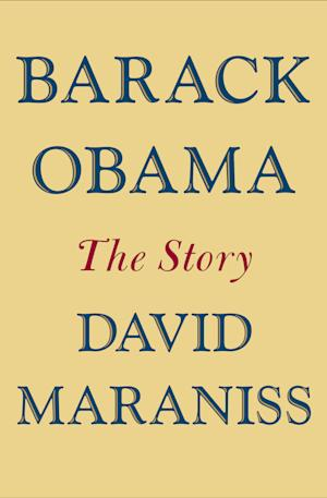 "This book cover image released by Simon & Schuster shows ""Barack Obama: The Story,"" by David Maraniss. (AP Photo/Simon & Schuster)"