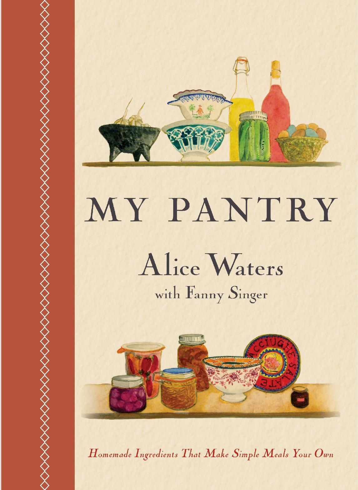 Stocking _ and cooking from _ a pantry the Alice Waters way
