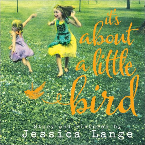 "This undated photo released by Sourcebooks shows the cover of the book, ""It's About a Little Bird,"" with story and pictures by actress, author and photographer, Jessica Lange. (AP Photo/Sourcebooks, Copyright Jessica Lange)"