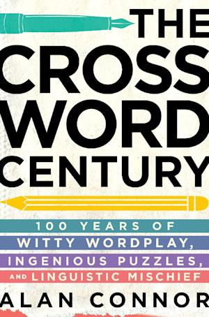 "This book cover image released by Gotham shows ""The Crossword Century: 100 Years of Witty Wordplay, Ingenious Puzzles, and Linguistic Mischief,"" by Alan Connor. (AP Photo/Gotham)"