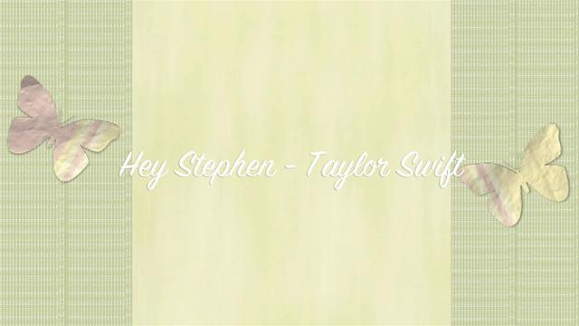 Taylor Swift - Hey Stephen