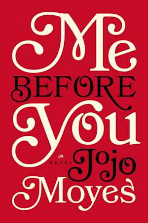 """This book cover image released by Pamela Dorman Books shows """"Me Before You,"""" by Jojo Moyes. (AP Photo/Pamela Dorman Books)"""