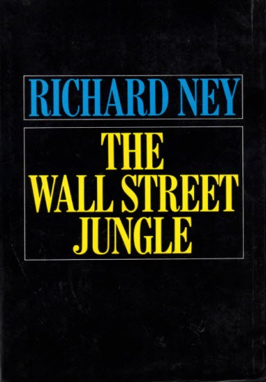 Richard Ney Wall St Jungle