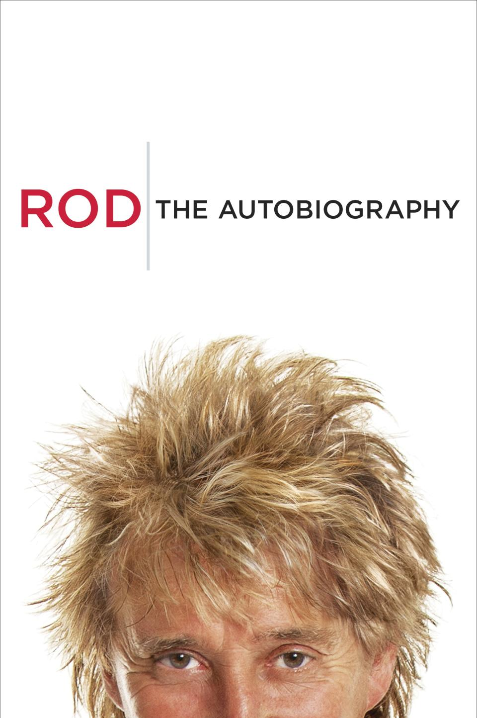 "This book cover image released by Crown Archetype shows ""Rod: The Autobiography."" The autobiography of rocker Rod Stewart goes on sale on Oct. 23, 2012. (AP Photo/Crown Archetype)"