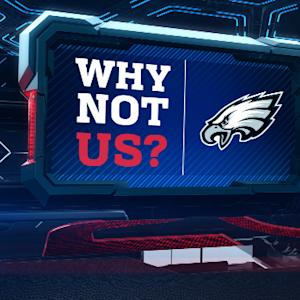 Why not us?: Philadelphia Eagles
