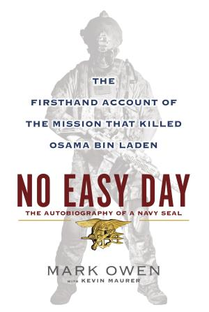 "This book cover image released by Dutton shows ""No Easy Day: The Firsthand Account of the Mission that Killed Osama Bin Laden,"" by Mark Owen with Kevin Maurer.  A first-hand account of the Navy SEAL mission that killed Osama bin Laden is coming out Sept. 11.  Dutton announced Wednesday that Mark Owen's ""No Easy Day"" will ""set the record straight"" on the raid in Pakistan in May 2011. ""Mark Owen"" is a pseudonym for the combat veteran who was one of the first fighters to enter bin Laden's third floor hideout and also witnessed his death, according to Dutton, an imprint of Penguin Group (USA). (AP Photo/Dutton)"